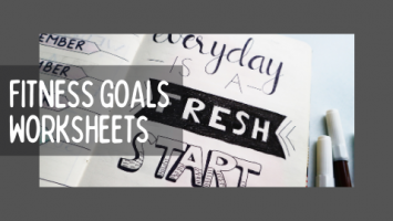 FITNESS GOALS WORKSHEETS