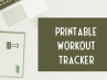 Printable workout tracker