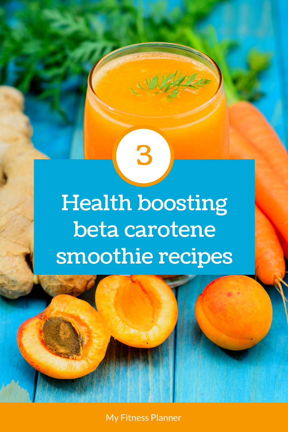 3 healthy smoothie recipes using beta carotene foods to increase your vitamin A and antioxidant levels