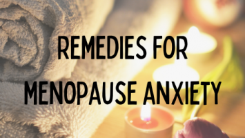 Remedies for menopause anxiety