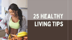 25 healthy living tips